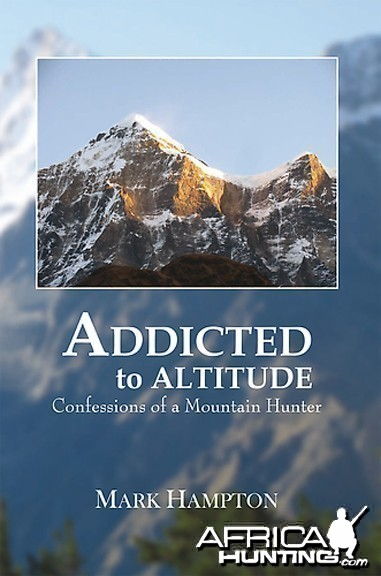 ADDICTED to ALTITUDE - Confessions of a Mountain Hunter