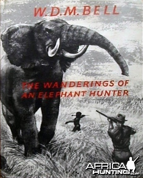The wanderings of An Elephant Hunter by Walter D.M. Bell