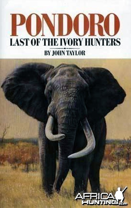 Pondoro, Last of The Ivory Hunters by John Taylor
