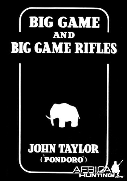 "Big Game and Big Game Rifles by John Taylor ""Pondoro"""
