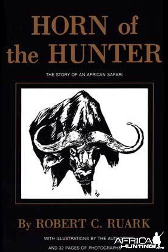 Horn of The Hunter, The Story of an African Safari by Robert Ruark