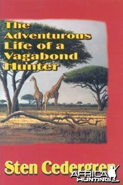 The Adventurous Life of a Vagabond Hunter by Sten Cedergren