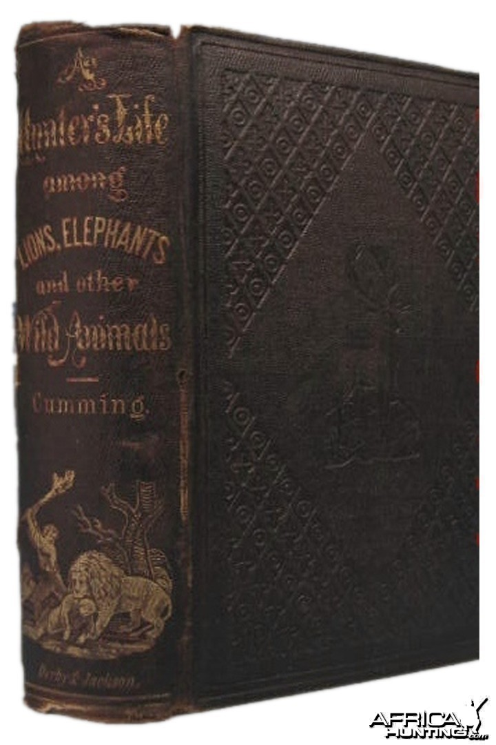 A Hunter's Life among Lions, Elephants and other Wild Animals by Cumming