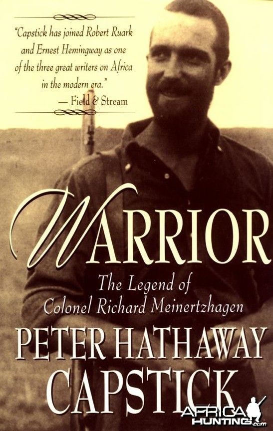 Warrior, The Legend Of Colonel Richard Meinertzhagen by Peter H. Capstick