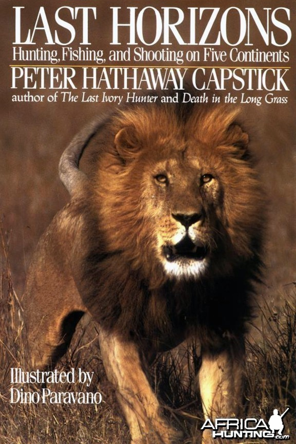 Last Horizons, Hunting, Fishing & Shooting On Five Continents by Peter