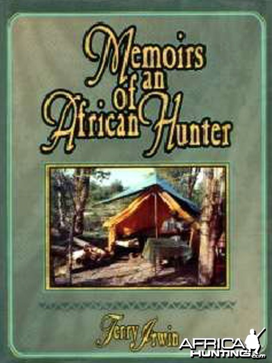 Memoirs of an African Hunter Terry Irwin