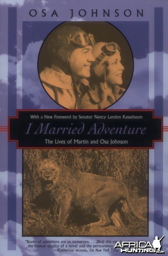 I Married Adventure, The Lives of Martin and Osa Johnson by Osa Johnson