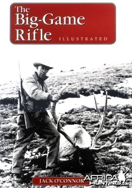 The Big Game Rifle by Jack O'Connor