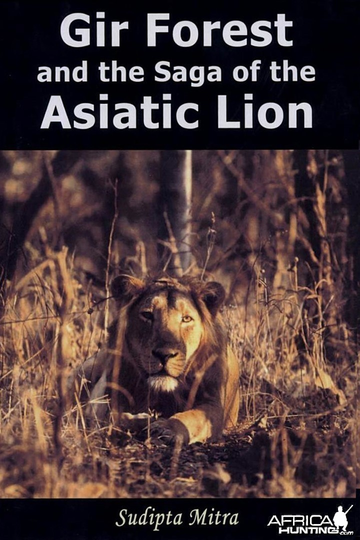 Gir Forest and the Saga of the Asiatic Lion By Sudipta Mitra