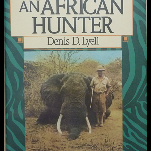 Memories of an African Hunter Book by Denis D. Lyell