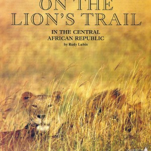On The Lion's Trail In The Central African Republic by Rudy lubin