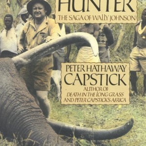 The Last Ivory Hunter by Peter H. Capstick
